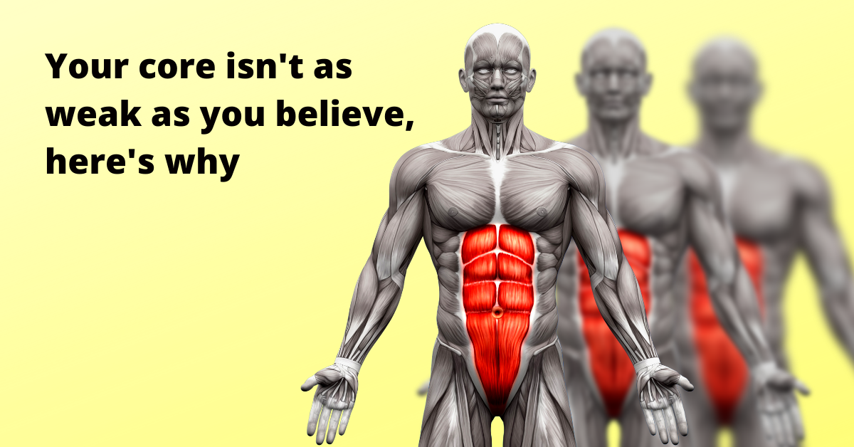 Your Core Is not Weak - Abdominal muscles